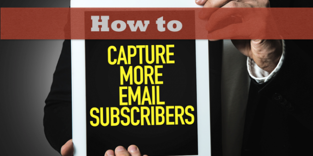 How to capture more email subscribers