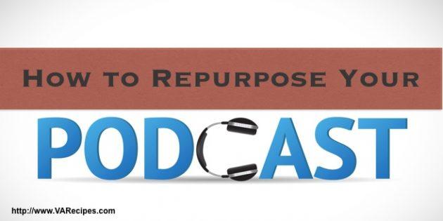repurpose podcasts