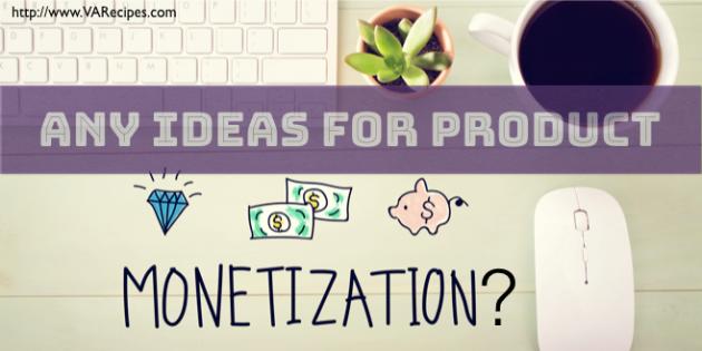 monetization ideas